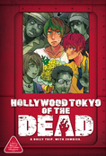 HOLLY WOOD TOKYO OF THE DEAD